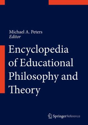 Encyclopedia of Educational Philosophy and Theory by Michael Peters