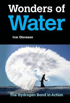 Book title: Wonders of water : the hydrogen bond in action