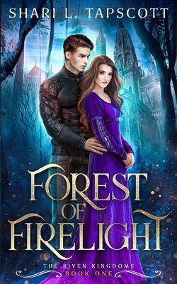 Forest of firelight / by Tapscott, Shari L.,