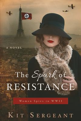 The spark of resistance : women spies in WWII
