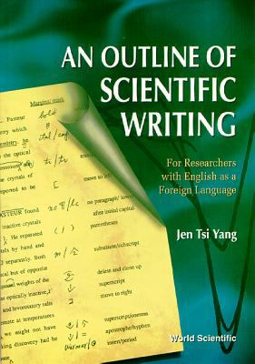 Cover art for Outline of scientific writing : for researchers with English as a foreign language
