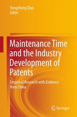 Maintenance Time and the Industry Development of Patents cover art