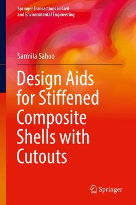 Book Cover: Design Aids to Stiffened Composite Shells with Cutouts