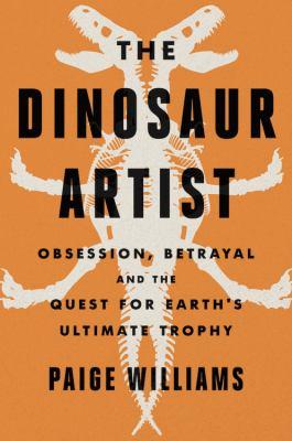 The Dinosaur Artist : Obs...