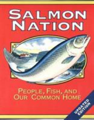 Salmon nation : people, f...