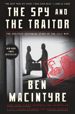 The spy and the traitor :...