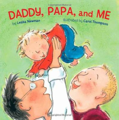 Daddy, Papa, and me [boar...