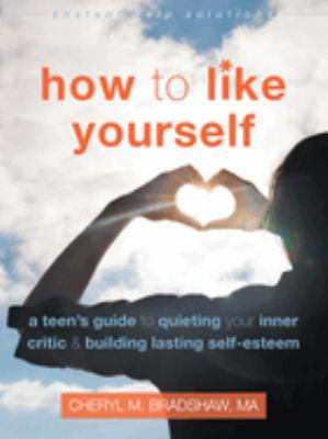 How to like yourself : a ...