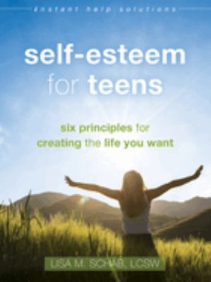 Self-esteem for teens : s...