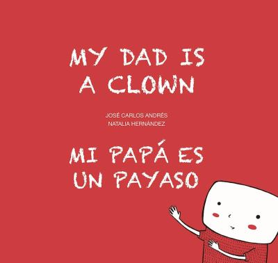 My dad is a clown = Mi pa...