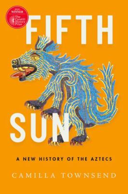 Fifth sun : a new history...
