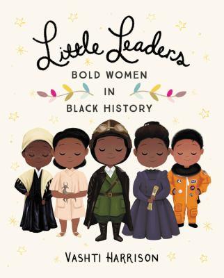 Little leaders : bold wom...