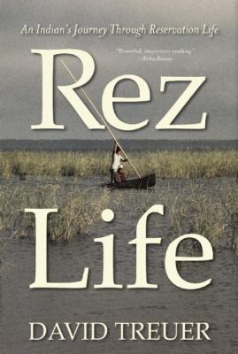 Rez life : an Indian&#039...