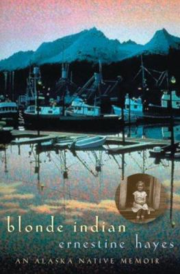 Blonde Indian : an Alaska...