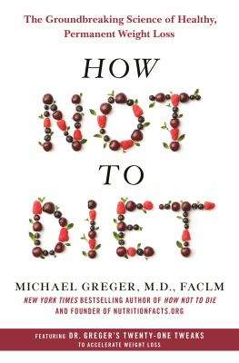 How not to diet : the gro...