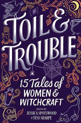 Toil & trouble: 15 ta...