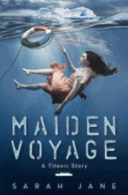 Maiden voyage : a Titanic...