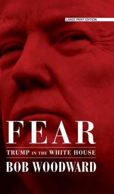Fear : Trump in the White...