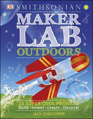 Maker lab outdoors : 25 s...