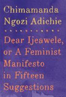 Dear Ijeawele, or, A femi...