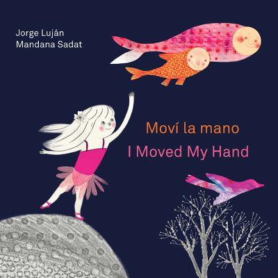 Movi la mano = I moved my...