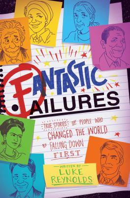 Fantastic failures : true...