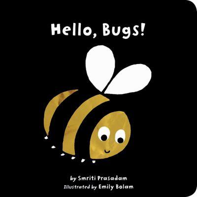 Hello, bugs! [board book]