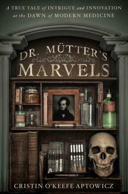 Dr. Mütter's marvel...