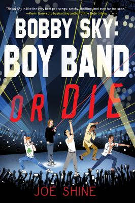 Bobby Sky : boy band or die