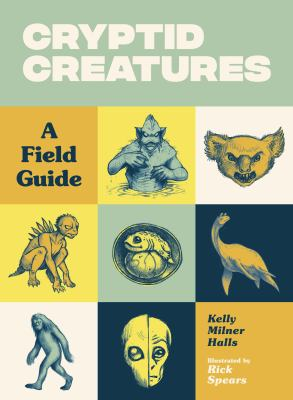 Cryptid creatures : a fie...