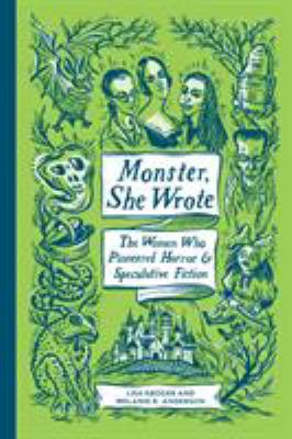 Monster, she wrote : the ...