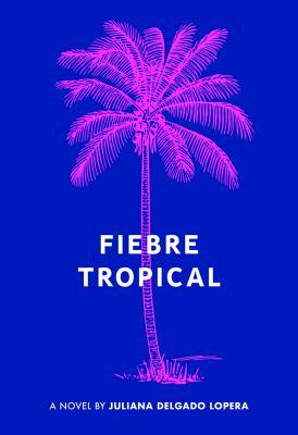 Fiebre tropical : a novel