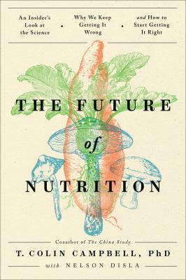 The future of nutrition :...