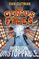 The Genius Files: Mission Unstoppable cover