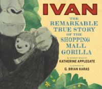Ivan: The Remarkable True Story of the Shopping Mall Gorilla cover