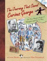 The Journey that Saved Curious George cover