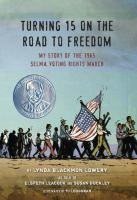 Turning 15 on the Road to Freedom: My Story of the 1965 Selma Voting Rights March cover