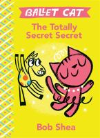 Ballet Cat: The Totally Secret Secret cover