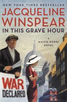 In This Grave Hour (Maisie Dobbs, bk 13)