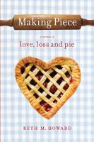 Making Piece: A Memoir of Love, Loss, and Pie