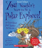 You Wouldn't Want To Be A Polar Explorer