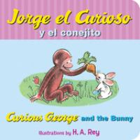Jorge El Curioso Y El Conejito = Curious George and the Bunny