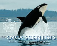 Scientists In the Field: The Orca Scientists