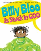 Billy Bloop is Stuck in Goop