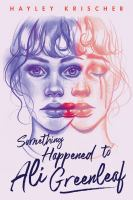 Cover art for Something happened to Ali Greenleaf