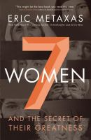 Seven Women: and the Secret to Their Greatness