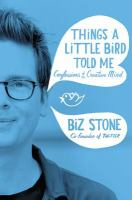 Things a Little Bird Told Me: Confessions of a Creative Mind