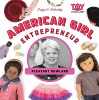 Toy Trailblazers:American Girl Entrepreneur
