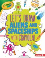 Let's Draw Aliens and Spaceships