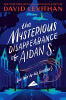 Cover art for The mysterious disappearance of Aidan S. (as told to his brother)